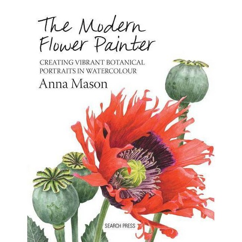 The Modern Flower Painter - by  Anna Mason (Hardcover) - image 1 of 1