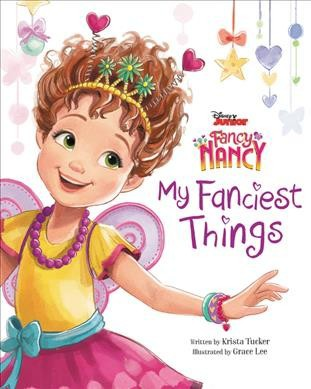 My Fanciest Things - (Disney Junior Fancy Nancy)by Krista Tucker (School And Library)