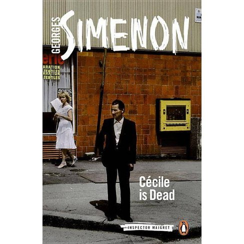 Cécile Is Dead - (Inspector Maigret) by  Georges Simenon (Paperback) - image 1 of 1