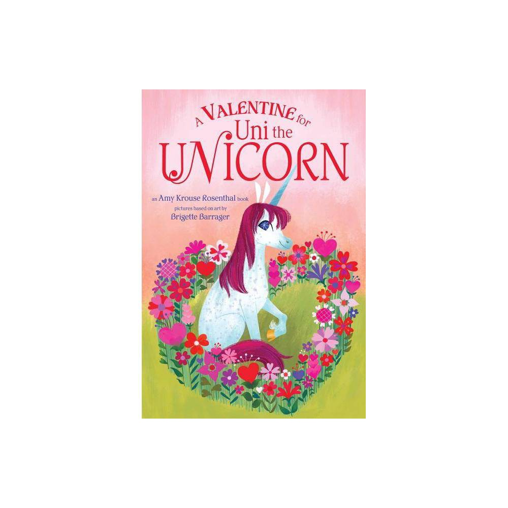 A Valentine For Uni The Unicorn By Amy Krouse Rosenthal Board Book