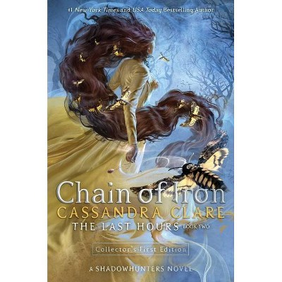 Chain of Iron, Volume 2 - by Cassandra Clare (Last Hours)(Hardcover)