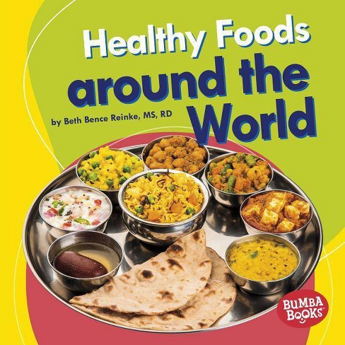 Healthy Foods Around the World - (Bumba Books (R) -- Nutrition Matters) by  Beth Bence Reinke - image 1 of 1