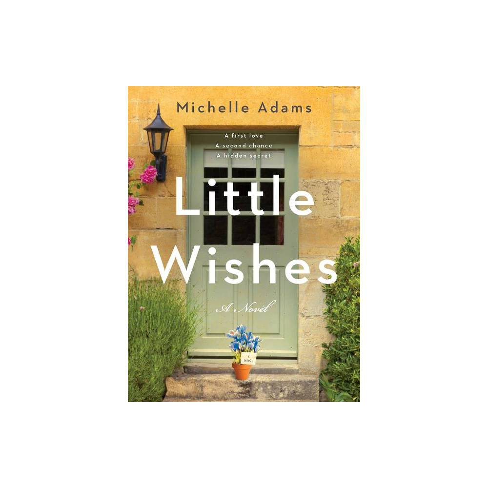 Little Wishes By Michelle Adams Hardcover