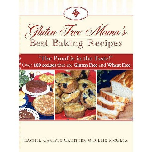 Gluten Free Mama's Best Baking Recipes - by  Billie McCrea & Rachel Carlyle-Gauthier (Paperback) - image 1 of 1