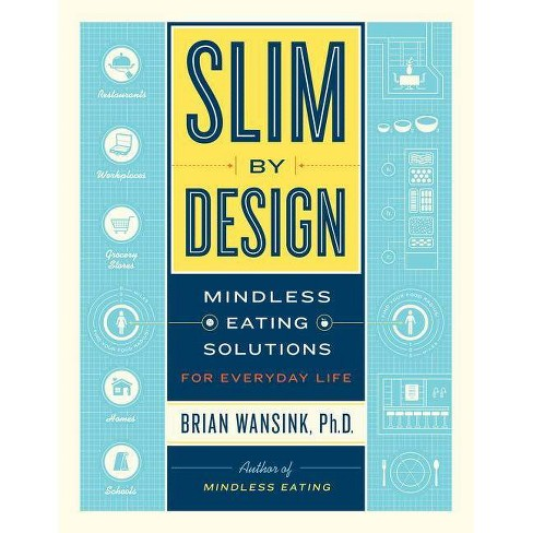 Slim by Design - by  Brian Wansink (Hardcover) - image 1 of 1