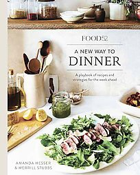 Food 52 A New Way to Dinner : A Playbook of Recipes and Strategies for the Week Ahead (Hardcover)