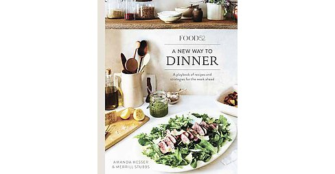 Food 52 A New Way to Dinner : A Playbook of Recipes and Strategies for the Week Ahead (Hardcover) - image 1 of 1