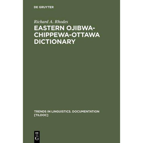 Eastern Ojibwa-Chippewa-Ottawa Dictionary - (Trends in Linguistics. Documentation [Tildoc]) (Hardcover) - image 1 of 1