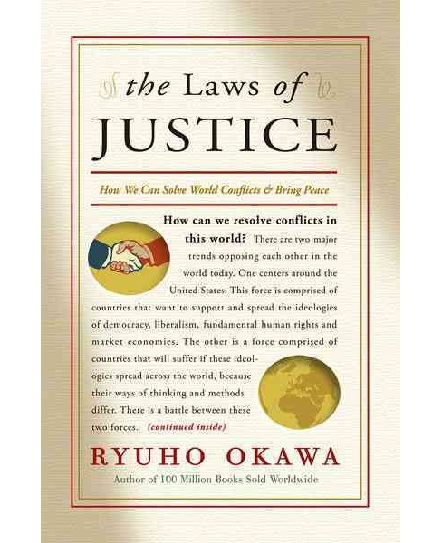 Laws of Justice : How We Can Solve the World Conflicts & Bring Peace (Paperback) (Ryuho Okawa) - image 1 of 1