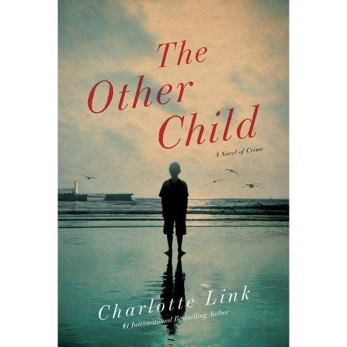 The Other Child - by  Charlotte Link (Hardcover) - image 1 of 1