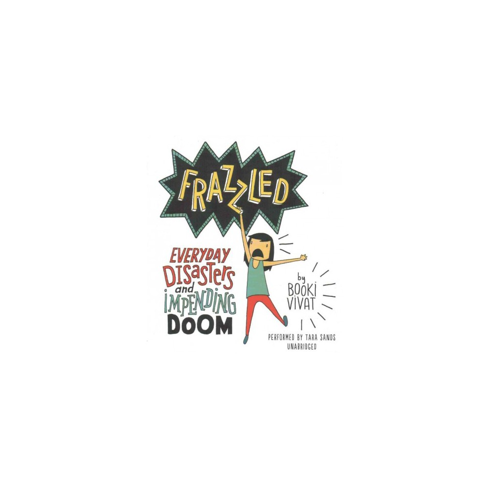 Frazzled : Everyday Disasters and Impending Doom (Unabridged) (CD/Spoken Word) (Booki Vivat)