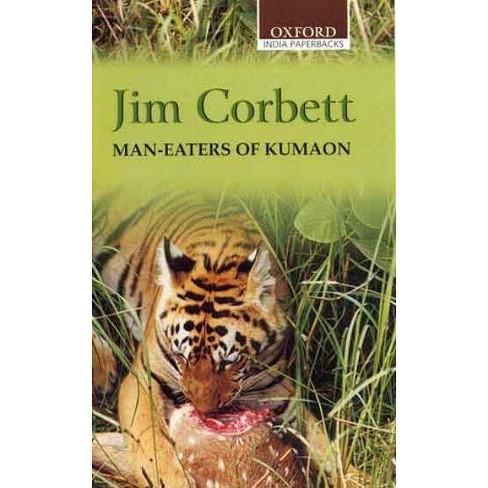 Man-Eaters of Kumaon - (Oxford India Paperbacks) by  Jim Corbett (Paperback) - image 1 of 1