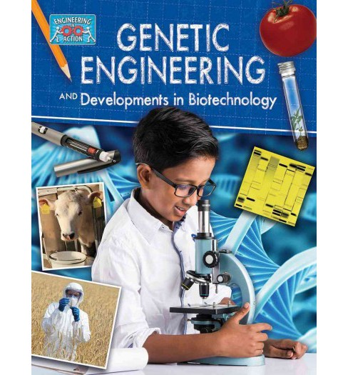 Genetic Engineering and Developments in Biotechnology (Paperback) (Anne Rooney) - image 1 of 1