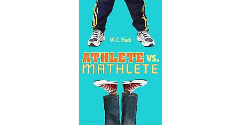 Athlete Vs. Mathlete (Hardcover) (W. C. Mack) - image 1 of 1