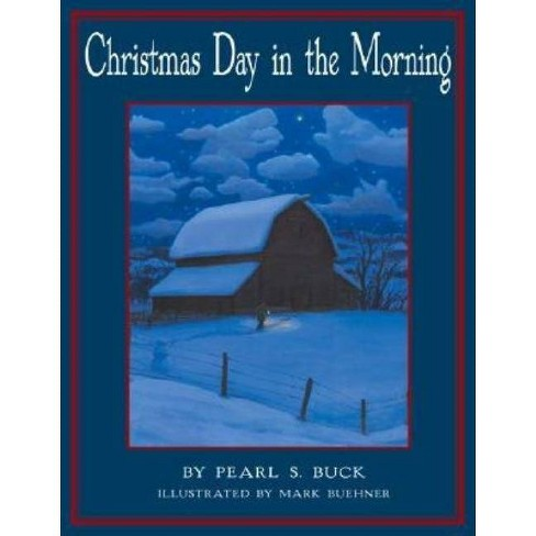 Christmas Day In The Morning By Pearl S Buck Hardcover