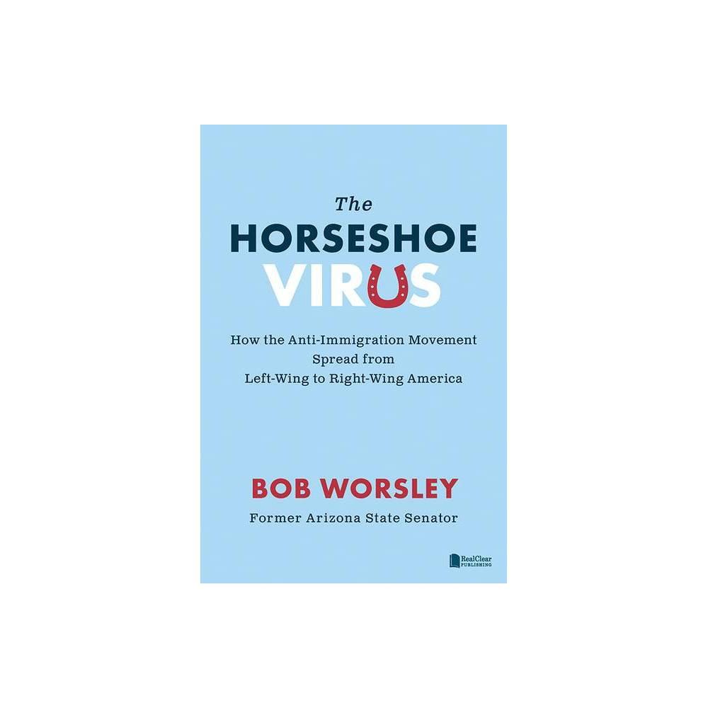 The Horseshoe Virus By Bob Worsley Hardcover