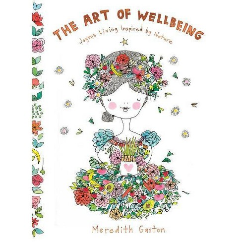 The Art of Wellbeing - by  Meredith Gaston (Hardcover) - image 1 of 1