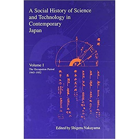 A Social History of Science and Technology in Contemporary Japan - (Japanese Society) (Hardcover) - image 1 of 1