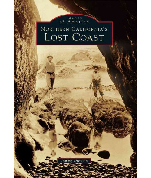 Northern California's Lost Coast (Paperback) (Tammy Durston) - image 1 of 1