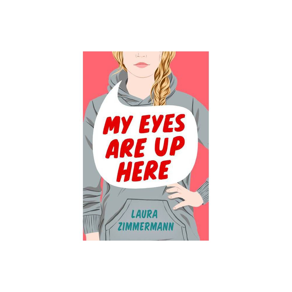 My Eyes Are Up Here By Laura Zimmermann Paperback