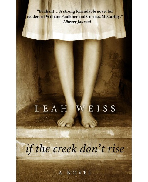 If the Creek Don't Rise -  Large Print by Leah Weiss (Hardcover) - image 1 of 1