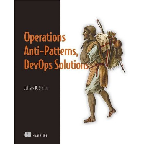 Operations Anti-Patterns, Devops Solutions - by  Jeffery D Smith (Paperback) - image 1 of 1