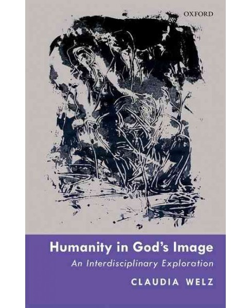 Humanity in God's Image : An Interdisciplinary Exploration (Hardcover) (Claudia Welz) - image 1 of 1