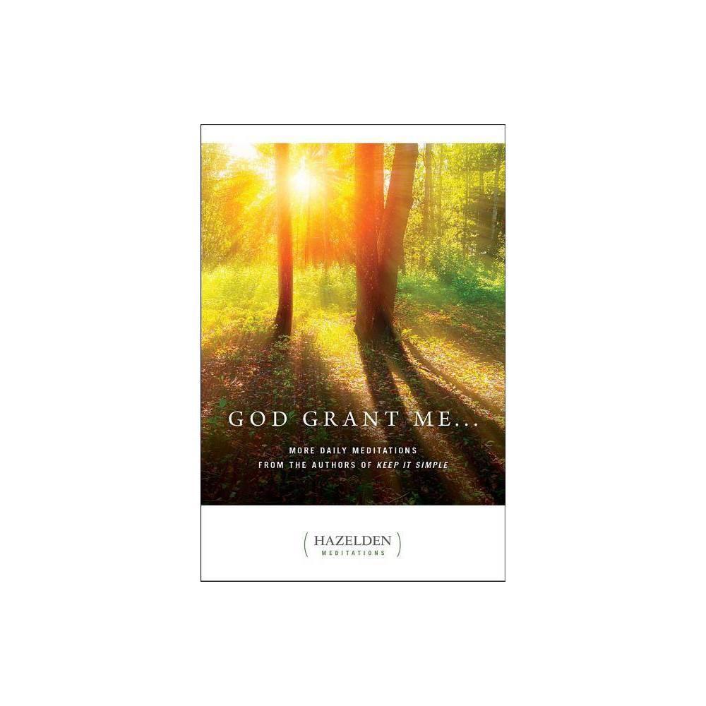 God Grant Me Hazelden Meditations Paperback