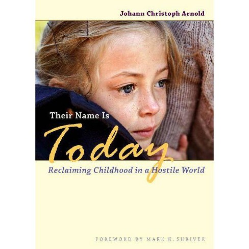 Their Name Is Today - by  Johann Christoph Arnold (Paperback) - image 1 of 1