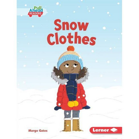 Snow Clothes - (Seasons All Around Me (Pull Ahead Readers -- Fiction)) by  Margo Gates (Hardcover) - image 1 of 1