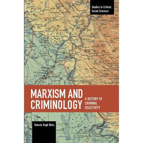 Marxism and Criminology - (Studies in Critical Social Sciences) by  Valeria Vegh Weis (Paperback) - image 1 of 1
