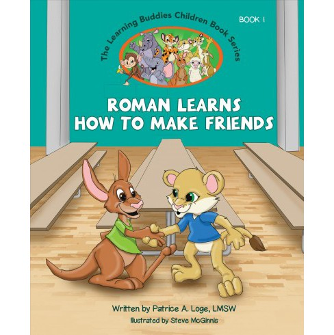 Learning Buddies : Roman Learns How to Make Friends -  by Patrice Loge (Hardcover) - image 1 of 1