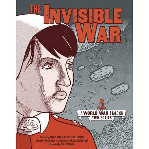 The Invisible War - by  Ailsa Wild & Jeremy Barr & Gregory Crocetti (Hardcover) - image 1 of 1