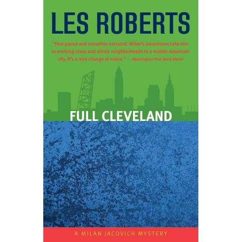 Full Cleveland - (Milan Jacovich Mysteries) by  Les Roberts (Paperback) - image 1 of 1