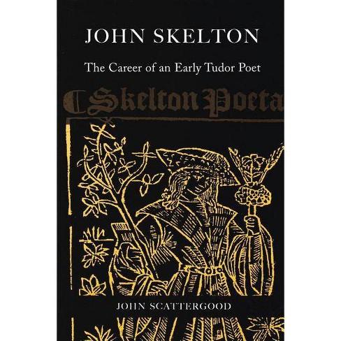 John Skelton - by  John Scattergood (Hardcover) - image 1 of 1