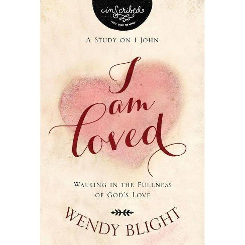 I Am Loved - (Inscribed Collection) by  Wendy Blight & Inscribed (Paperback) - image 1 of 1