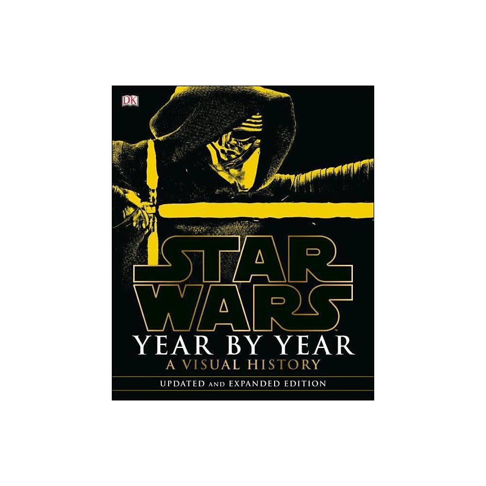 Star Wars Year By Year Star Wars Dk Publishing By Daniel Wallace Hardcover