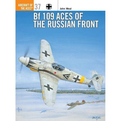 Bf 109 Aces of the Russian Front - (Aircraft of the Aces (Osprey)) by  John Weal (Paperback) - image 1 of 1