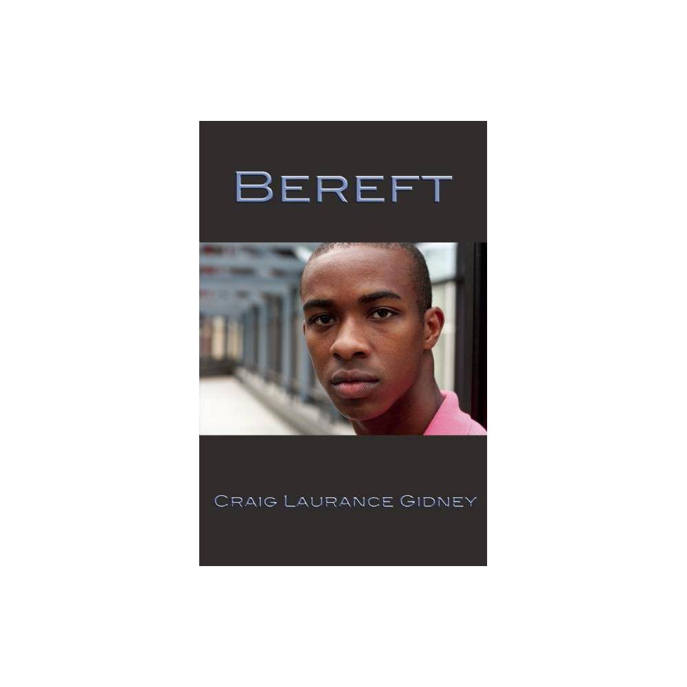 Bereft - by Craig Laurance Gidney (Paperback)
