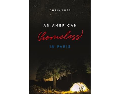American Homeless in Paris -  by Chris Ames (Paperback) - image 1 of 1