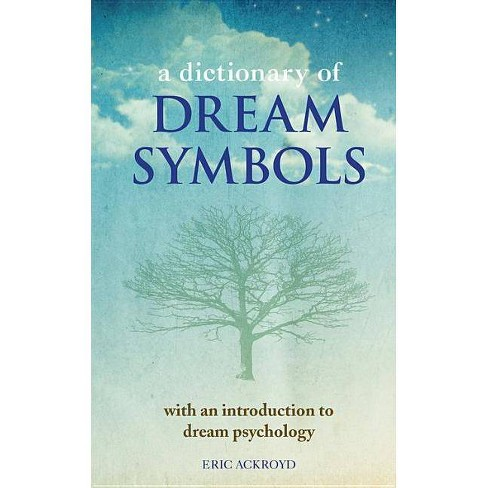 A Dictionary of Dream Symbols - by  Eric Ackroyd (Paperback) - image 1 of 1