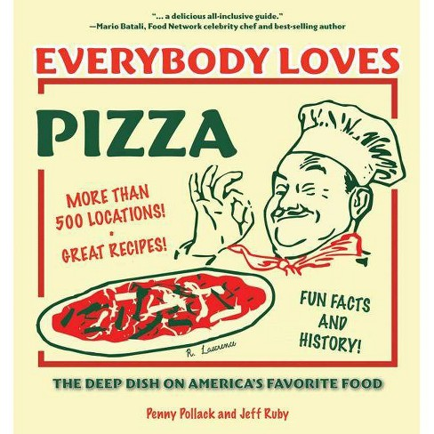 Everybody Loves Pizza - by  Penny Pollack & Jeff Ruby (Paperback) - image 1 of 1