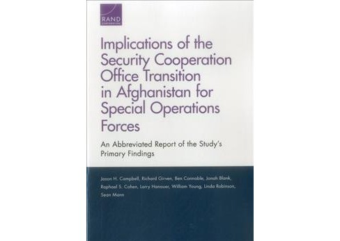 Implications of the Security Cooperation Office Transition in Afghanistan for Special Operations Forces - image 1 of 1