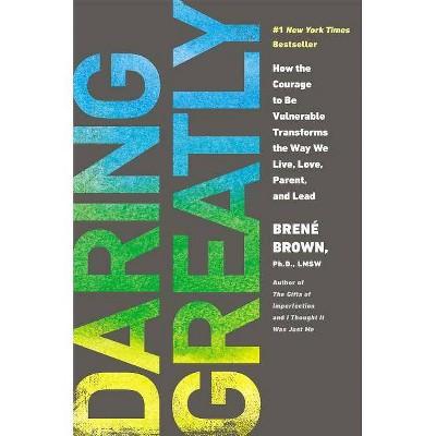 Daring Greatly by Brene Brown (Hardcover)