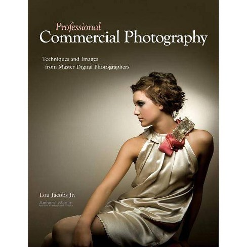 Professional Commercial Photography - (Pro Photo Workshop) by  Lou Jacobs (Paperback) - image 1 of 1