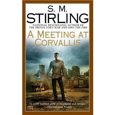 A Meeting at Corvallis - (Novel of the Change) by  S M Stirling (Paperback) - image 1 of 1