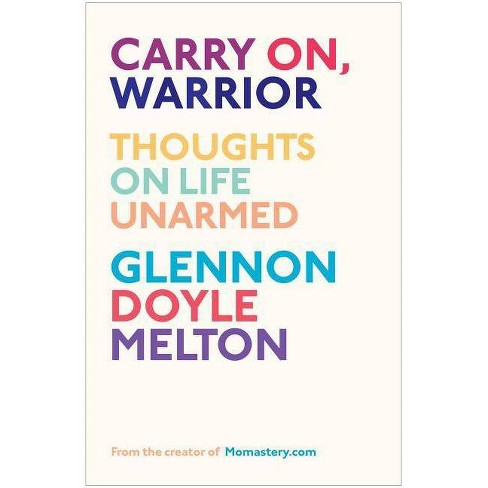 Carry On, Warrior (Hardcover) by Glennon Doyle Melton - image 1 of 1