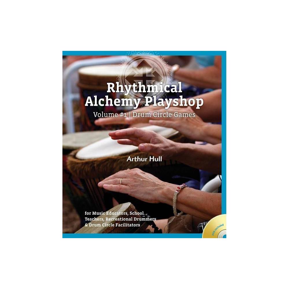 Rhythmical Alchemy Playshop Volume 1 By Arthur Hull Mixed Media Product