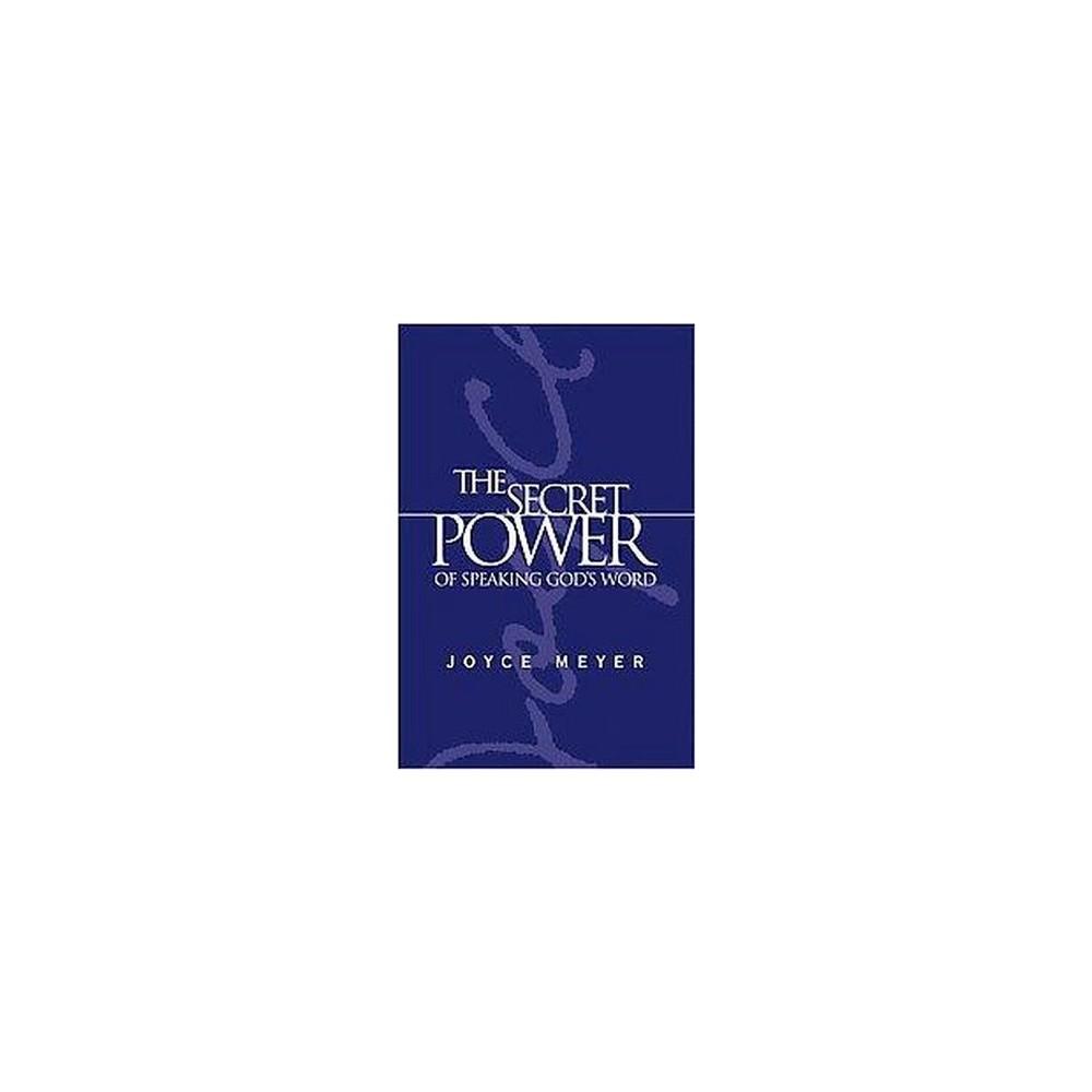 Secret Power of Speaking God's Word (Hardcover) (Joyce Meyer)