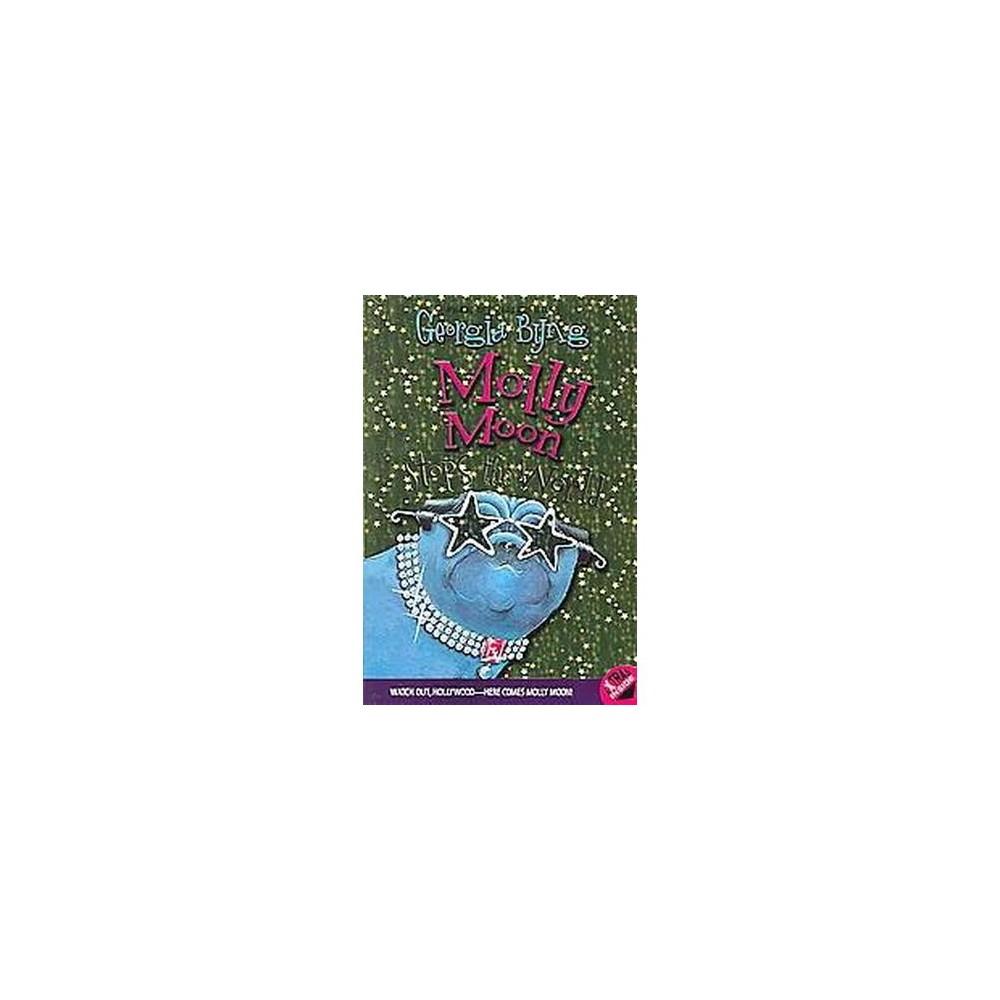Molly Moon Stops The World (Reprint) (Paperback) (Georgia Byng)